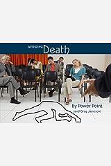 Avoiding Death by Power Point