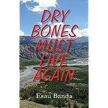Dry Bones Must Live Again