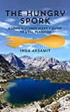 The Hungry Spork: A Long Distance Hiker's Guide to Meal Planning