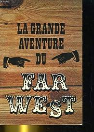 La grande aventure du far west par Jean-Louis Rieupeyrout