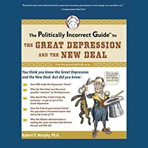 The Politically Incorrect Guide to the Great Depression and the New Deal Hörbuch