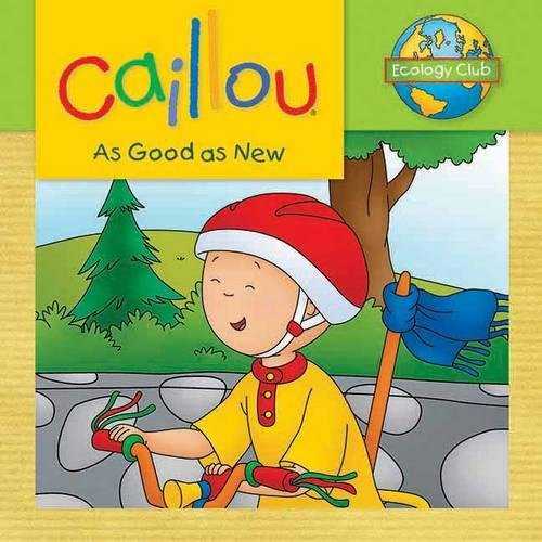 Caillou: As Good as New: Ecology Club ()