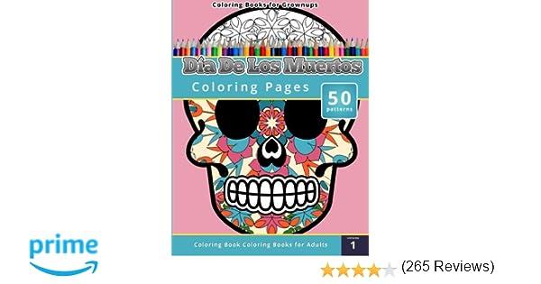 Amazon.com: Coloring Books for Grownups: Dia de los Muertos ...