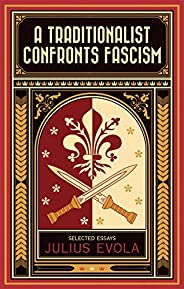 A Traditionalist Confronts Fascism (English Edition)