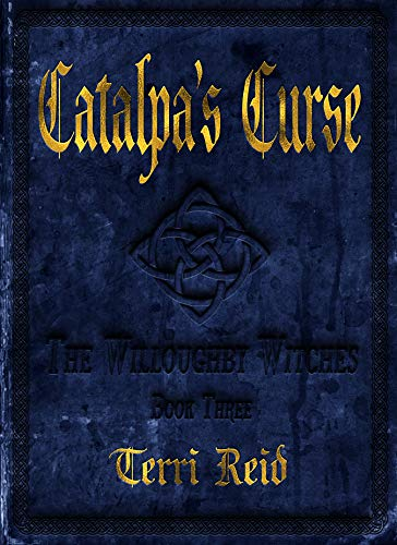 - Catalpa's Curse: The Willoughby Witches (Book Three)