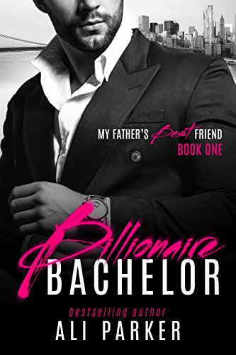 Billionaire Bachelor (My Father's Best Friend Book 1)
