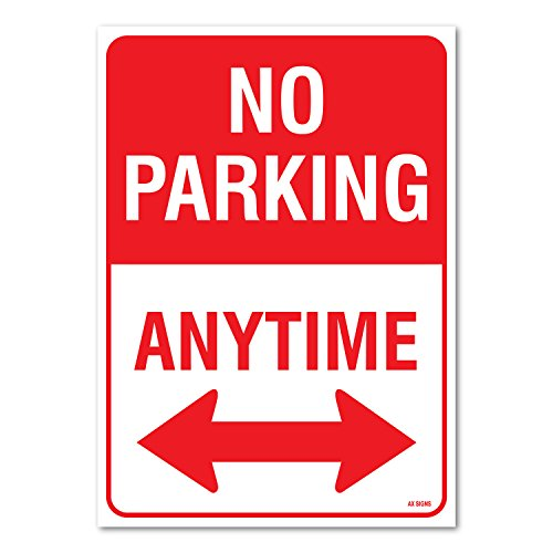 """No Parking Anytime Sign, Large 10 X 14"""" Inch Vinyl Sticker, Indoor and Outdoor Use, Rust Free, UV Protected, Waterproof, Self Adhesive"""