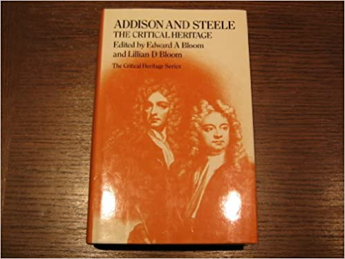 Téléchargements ebook ebook Addison and Steele: The Critical Heritage (Critical Heritage Series) PDF 0710003757