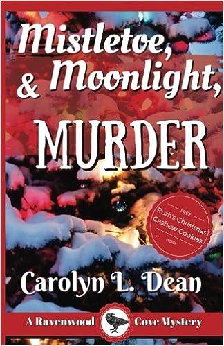 Mistletoe Moonlight And Murder Ravenwood Cove Cozy Mystery Volume 3 Carolyn L Dean 9781545440803 Amazon Books