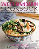 Sweet Mandarin: Classic & Contemporary Chinese Recipes with Gluten and Dairy-Free Variations