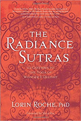 The Radiance Sutras 112 Gateways To The Yoga Of Wonder And Delight