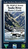 img - for The Wild & Scenic Snake River Boater's Guide book / textbook / text book