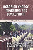 img - for Agrarian Change, Migration and Development (Agrarian Change and Peasant Studies) book / textbook / text book