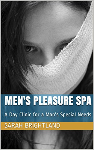 Men's Pleasure Spa: A Day Clinic for a Man's Special Needs