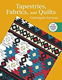 Tapestries, Fabrics, and Quilts: Coloring for Everyone (Creative Stress Relieving Adult Coloring)