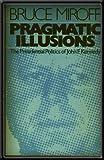 Pragmatic Illusions, Bruce Miroff, 0679302980