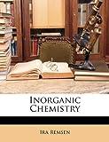 Inorganic Chemistry, Ira Remsen, 1174062576