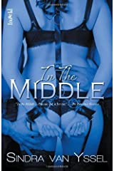 In the Middle by Van Yssel, Sindra (2013) Paperback Paperback