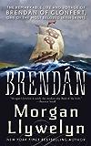 Brendan: The Remarkable Story of Brendan of Clonfert, One of the Most Beloved Irish Saints (Celtic World of Morgan…