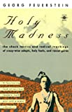 Holy Madness, George Feuerstein, 0140193707