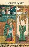 La vie de Muhammad, tome 1 : Révélation et Prophétie par Djaït