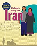 A Refugee's Journey from Iran (Leaving My Homeland)