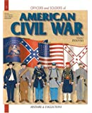 Officers and Soldiers of the American Civil War: Infantry v. 1 (Officers & soldiers of the American civil war)