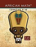 AFRICAN MATH(tm) COUNTING 0-40 [PAPERBACK], Nkruma Kenyatta Byrd, 0990466914