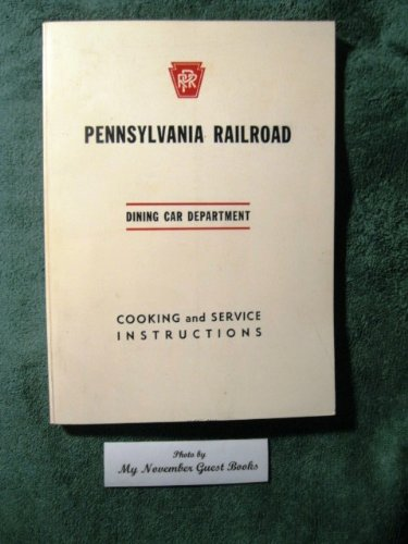 Ohio Museum Railroad (Pennsylvania Railroad Dining Car Department Cooking and Service Instructions)