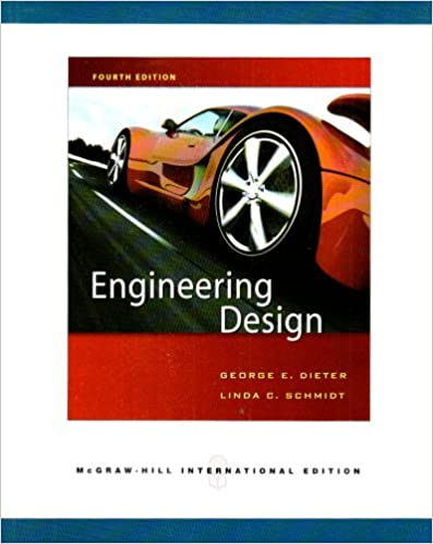 Engineering Design A Materials And Processing Approach Dieter George Ellwood 9780071263412 Amazon Com Books