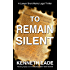 To Remain Silent: A Lawyer Brent Marks Legal Thriller (Brent Marks Legal Thriller Series Book 7)