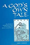 A God's Own Tale: The Book of Transformations of Wenchang, the Divine Lord of Zitong (SUNY series in Chinese Philosophy and Culture)