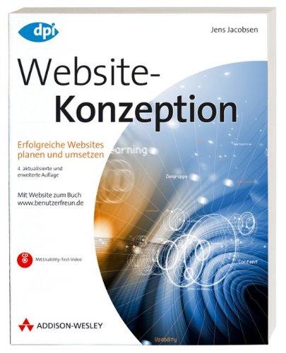 Website-Konzeption - Erfolgreiche Websites planen und umsetzen: Erfolgreiche Websites planen und umsetzen - 4. aktualisierte und erweiterte Auflage (DPI Grafik)