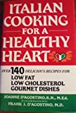 Italian Cooking for a Healthy Heart, Joanne D'Agostino, 093193379X
