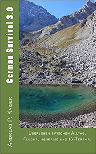 Book Überleben zwischen Alltag, Flüchtlingskrise und IS-Terror.: Volume 2 (German Survival 3.0)