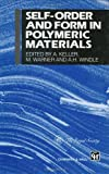 Self-Order and Form in Polymeric Materials, , 0412624508