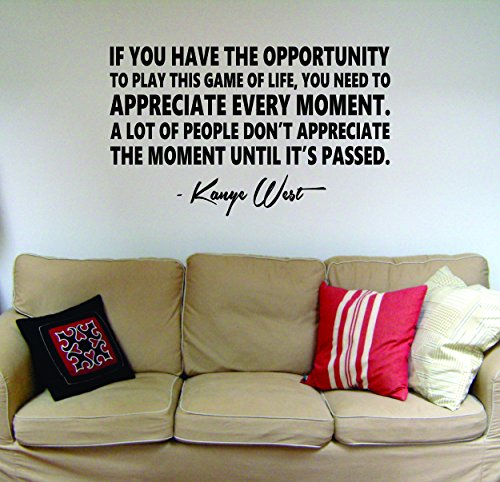 Appreciate Every Moment Kanye West Quote Decal Sticker Wall Vinyl Art Music Lyrics