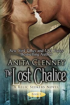 The Lost Chalice (The Relic Seekers Book 3) by [Clenney, Anita]