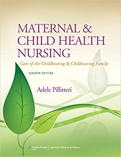 5e1295c4c1fd8 Maternal and Child Health Nursing: Care of the Childbearing and  Childrearing Family Seventh, North American Edition