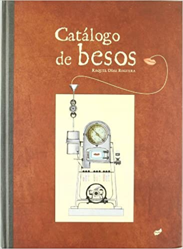 Catálogo de besos: Raquel ; Díaz Reguera, Raquel Díaz Reguera: 9788492595990: Amazon.com: Books