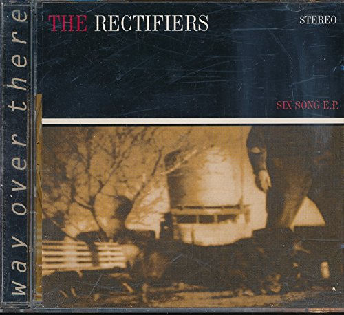 The Rectifiers Way Over There : Songs - Tourmaline; Trouble on the Nth Wind; Torn Along the Line; To The Heart; New Horizions; Long Time (1998 Music CD)
