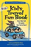 Kids Travel Fun Book: Draw. Make Stuff. Play Games. Have Fun for Hours! (Kids Travel series)