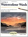 Laying a Watercolour Wash, Frank E. Halliday and Frank Halliday, 0855329025