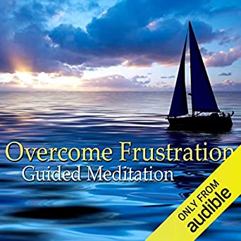 Amazon.com: Guided Meditation to Overcome Frustration ...