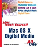 Sams Teach Yourself Mac OS X Digital Media All in One, Carla Rose and Jeff Sengstack, 0672325322