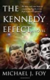 The Kennedy Effect, Michael J. Foy, 0984105301