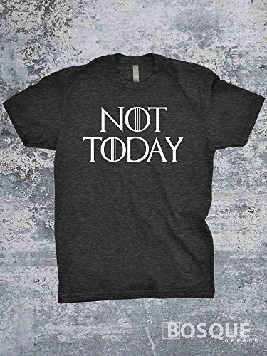 Not Today - Book and TV inspired tee - Ink Printed T-Shirt