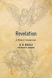 Revelation: A Shorter Commentary (English Edition)