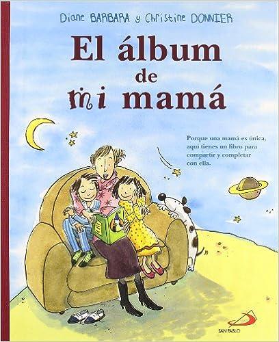 El álbum de mi mamá (Mi familia y yo)