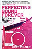 img - for Perfecting Sound Forever: The Story of Recorded Music book / textbook / text book